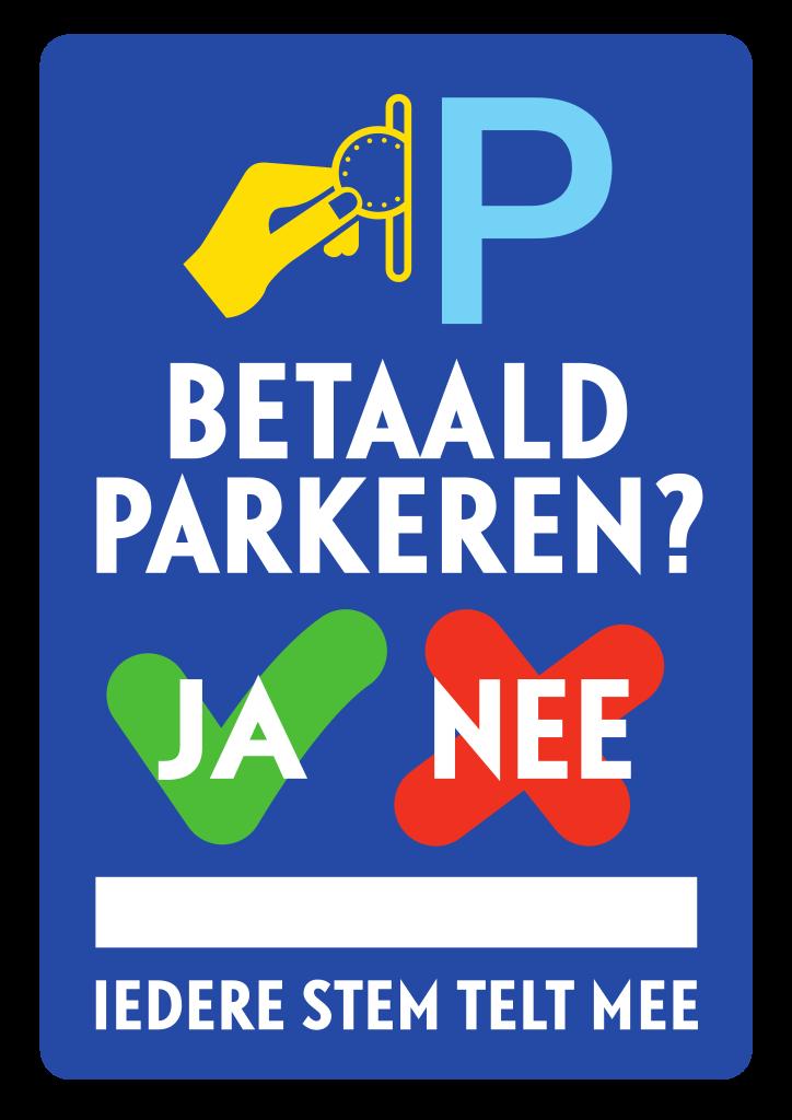 "Peilingposter: ""Betaald parkeren? - Ja / Nee - Iedere setm telt mee"""