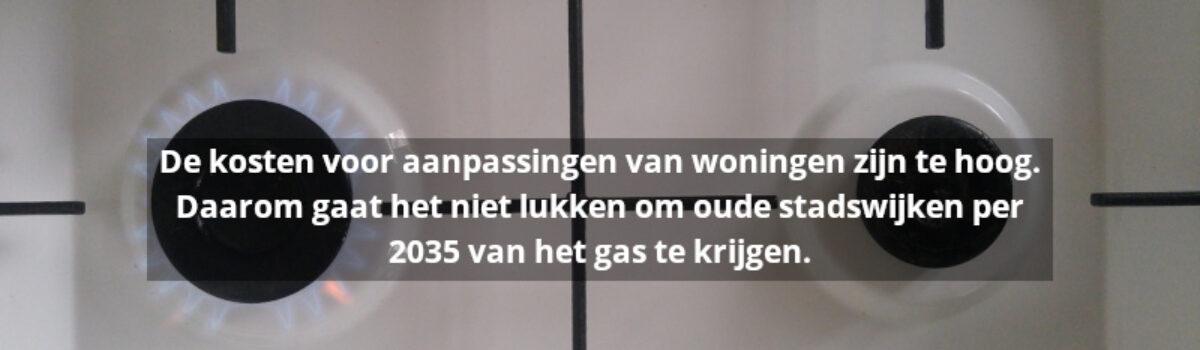 Stelling: Kosten aardgas vrij maken te hoog, daarom lukt het niet voor 2035